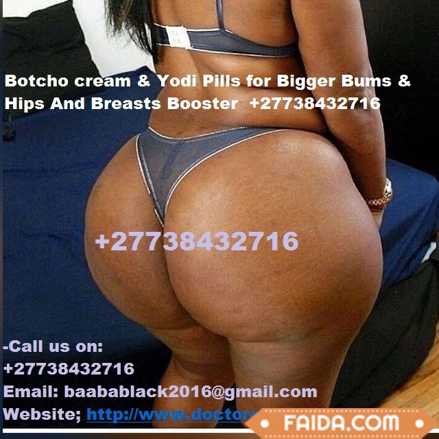 Botcho cream & Yodi Pills for Bigger Bums & Hips And Breasts Booster +27738432716